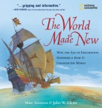 The World Made New: Why the Age of Exploration Happened and How It Changed the World (Timelines of American History) - Marc Aronson, John W. Glenn