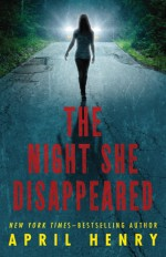 The Night She Disappeared - April Henry