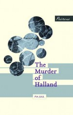 The Murder of Halland - Pia Juul, Martin Aitken