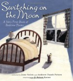Switching on the Moon: A Very First Book of Bedtime Poems - Jane Yolen, Andrew Fusek Peters, G. Brian Karas