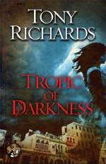Tropic of Darkness - Tony Richards
