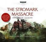 The Stromark Massacre - Seán Barrett, Jonathan Keeble, Jane Collingwood, Saul Reichlin, Tim Bentinck, Andy Smillie, C.Z. Dunn