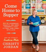 Come Home to Supper - Christy Jordan