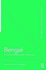 Bengali: A Comprehensive Grammar - Hanne-Ruth Thompson