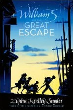William S. and the Great Escape - Zilpha Keatley Snyder