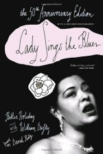 Lady Sings the Blues the 50th Anniversary Edition (Harlem Moon Classics) - Billie Holiday, William Dufty, David Ritz