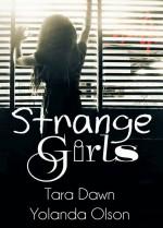Strange Girls - Yolanda Olson, Tara Dawn