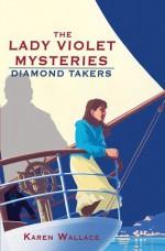 The Diamond Takers - Karen Wallace