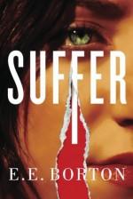Suffer by E.E. Borton (9-Dec-2014) Paperback - E.E. Borton