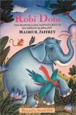 Robi Dobi - Madhur Jaffrey, Amanda Hall