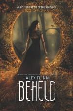 Beheld - Alex Flinn