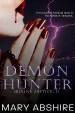 Demon Hunter (Divine Justice, 1) - Mary Abshire