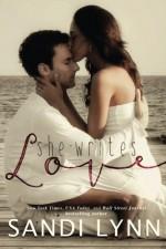 She Writes Love... - Sandi Lynn