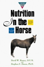 Concise Guide to Nutrition in the Horse - David W. Ramey