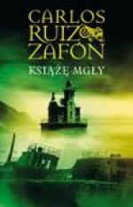 Książę Mgły - Zafon Carlos Ruiz, Okrasko Katarzyna, Casas Carlos Marrodan