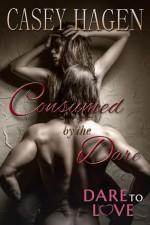Consumed by the Dare - Casey Hagen
