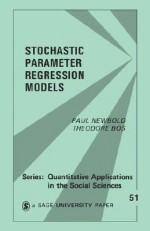 Stochastic Parameter Regression Models - Paul Newbold, Theodore Bos