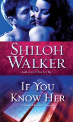 If You Know Her - Shiloh Walker