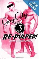 Gay City: Volume 3: Re-Pulped! - Vincent Kovar