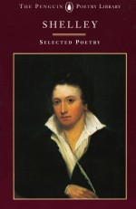 Shelley, Selected Poetry - Percy Bysshe Shelley, Isabel Quigly