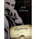 [ [ [ Lightning [ LIGHTNING BY Echenoz, Jean ( Author ) May-31-2011[ LIGHTNING [ LIGHTNING BY ECHENOZ, JEAN ( AUTHOR ) MAY-31-2011 ] By Echenoz, Jean ( Author )May-31-2011 Hardcover - Jean Echenoz