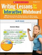Writing Lessons for the Interactive Whiteboard: Grades 2-4 (Teaching Resources) - Lola M. Schaefer