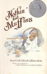 Nothin' But Muffins - Cyndi Duncan, Georgie Patrick