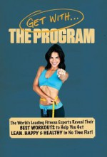 Get with the Program - Alwyn Cosgrove, Rachel Cosgrove, The World's Leading Fitness Experts
