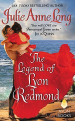 The Legend of Lyon Redmond: Pennyroyal Green Series - Julie Anne Long
