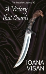 A Victory that Counts (The Impaler Legacy ) (Volume 2) - Ioana Visan