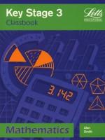 Key Stage 3 Maths: Classbook (Key Stage 3 Classbooks) - Alan Smith