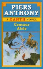 Centaur Aisle - Piers Anthony