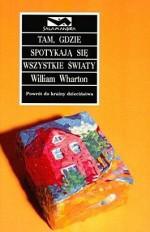 Tam, gdzie spotykają się wszystkie światy - Zbigniew Batko, William Wharton