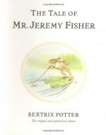The Tale of Mr. Jeremy Fisher - Beatrix Potter