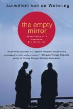 The Empty Mirror: Experiences in a Japanese Zen Monastery - Janwillem van de Wetering