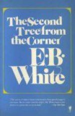 The Second Tree from the Corner - E.B. White