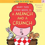 What This Story Needs Is a Munch and a Crunch: A Pig in a Wig Book - Kathleen McInerney, HarperAudio, Emma J. Virjan