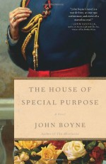 By John Boyne The House of Special Purpose (Reprint) - John Boyne