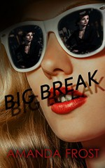 Big Break: First Time Bisexual Lesbian Romance (Daisy Does Hollywood Book 1) - Amanda Frost, Polly Goldenberg