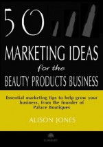 50 Marketing Ideas for the Beauty Products Business - Alison Jones