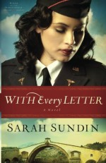 With Every Letter: A Novel (Wings of the Nightingale) (Volume 1) by Sundin, Sarah (2012) Paperback - Sarah Sundin