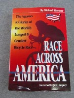 Race Across America: The Agonies and Glories of the World's Longest and Cruelest Bicycle Race - Michael Shermer