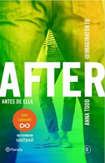 After. Antes de ella (Serie After 0) (Planeta Internacional) (Spanish Edition) - Anna Todd, S. L. Traducciones Imposibles