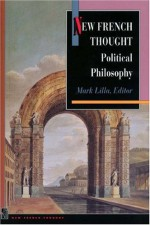 New French Thought: Political Philosophy - Mark Lilla