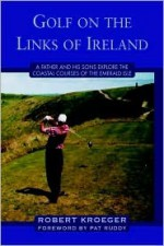 Golf on the Links of Ireland - Robert Kroeger