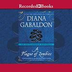 A Plague of Zombies: An Outlander Novella - Recorded Books LLC, Diana Gabaldon, Jeff Woodman