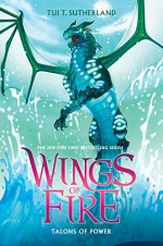 Talons of Power (Wings of Fire, Book 9) - Tui T. Sutherland