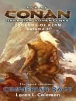 Cimmerian Rage: Legends of Kern, Volume 2 (Legends of Kern) - Loren L. Coleman