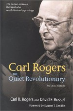 The Quiet Revolutionary: An Oral History - Carl R. Rogers, David E. Russell
