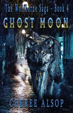 Ghost Moon (The Wolfborne Saga #4) - Cheree Alsop